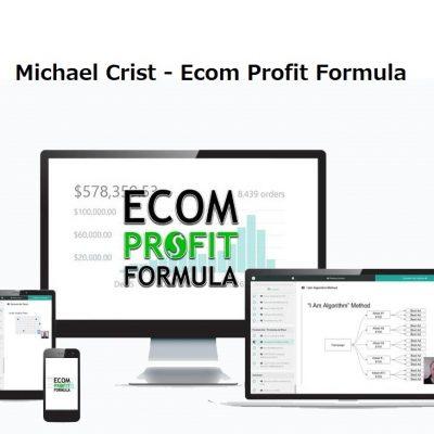 Michael Crist - Ecom Profit Formula