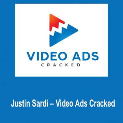 Justin Sardi - Video Ads Cracked 2019